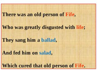 There was an old person of Fife, Who was greatly disgusted with life; They s