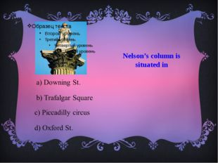 Nelson's column is situated in