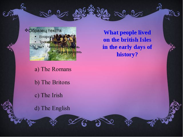 What people lived on the british Isles in the early days of history?