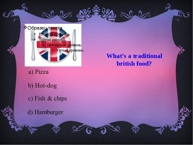 What's a traditional british food?