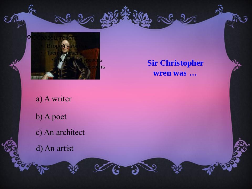 Sir Christopher wren was …