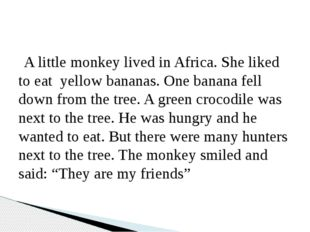 A little monkey lived in Africa. She liked to eat yellow bananas. One banana