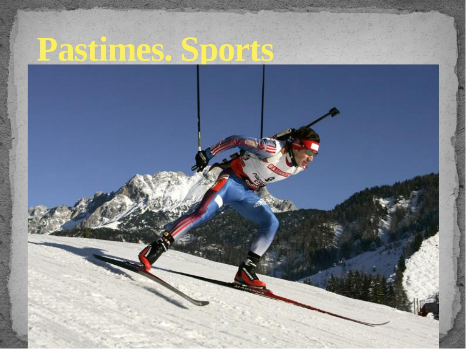 Pastimes. Sports