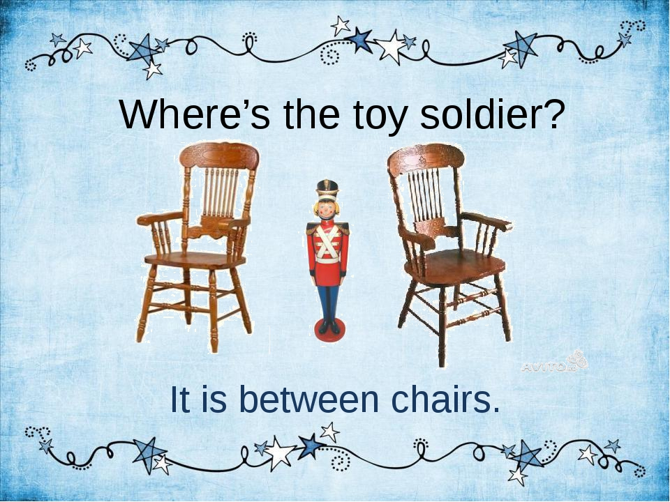 Where's the toy soldier? It is between chairs.