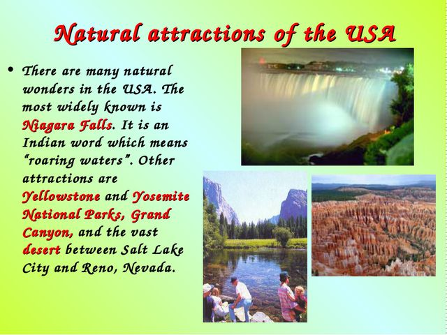 Natural attractions of the USA There are many natural wonders in the USA. The...
