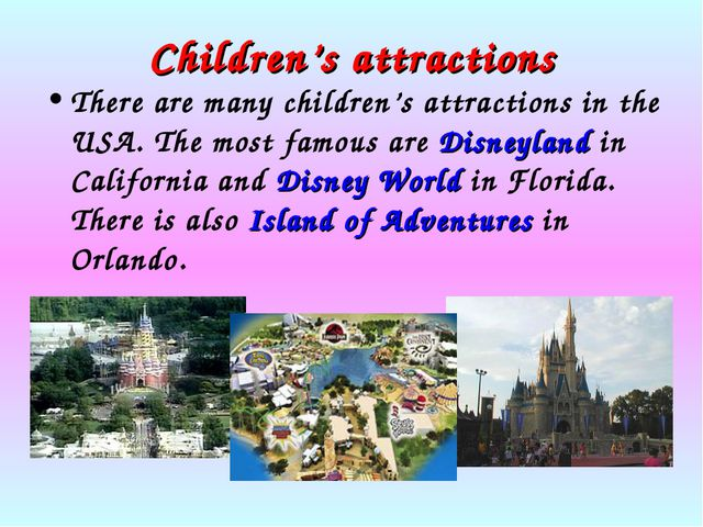 Children's attractions There are many children's attractions in the USA. The...