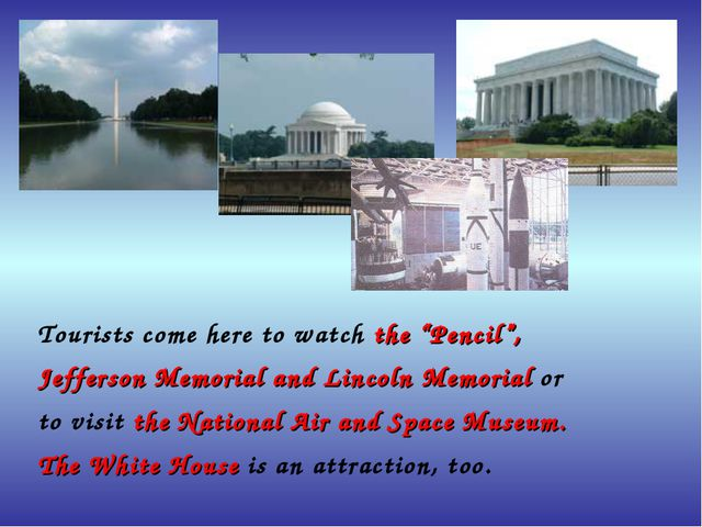 """Tourists come here to watch the """"Pencil"""", Jefferson Memorial and Lincoln Mem..."""