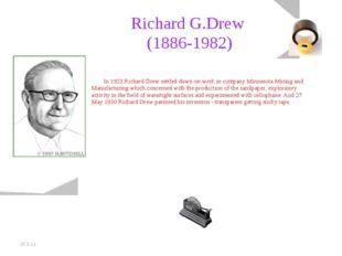 20.5.11 Richard G.Drew (1886-1982) In 1923 Richard Drew settled down on wor