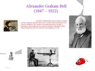 20.5.11 Alexander Graham Bell (1847 – 1922) Alexander Graham Bell was an em