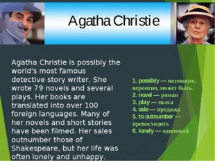 Agatha Christie is possibly the world's most famous detective story writer. S