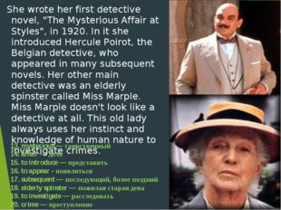 "She wrote her first detective novel, ""The Mysterious Affair at Styles"", in 1"