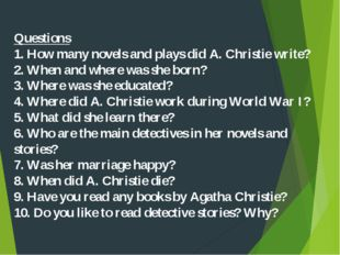 Questions 1. How many novels and plays did A. Christie write? 2. When and whe