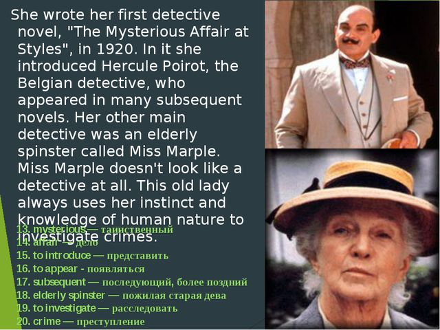 "She wrote her first detective novel, ""The Mysterious Affair at Styles"", in 1..."