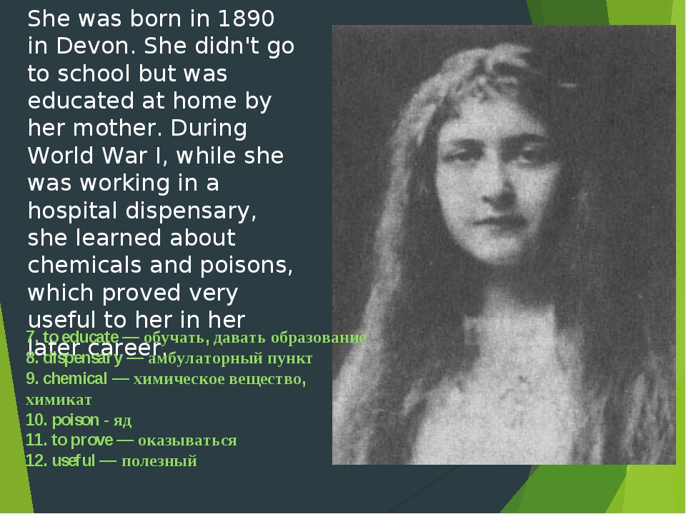 She was born in 1890 in Devon. She didn't go to school but was educated at ho...