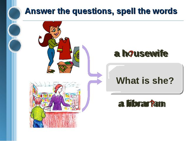 What is she? a librarian a housewife a h?usewife a librar?an Answer the quest...