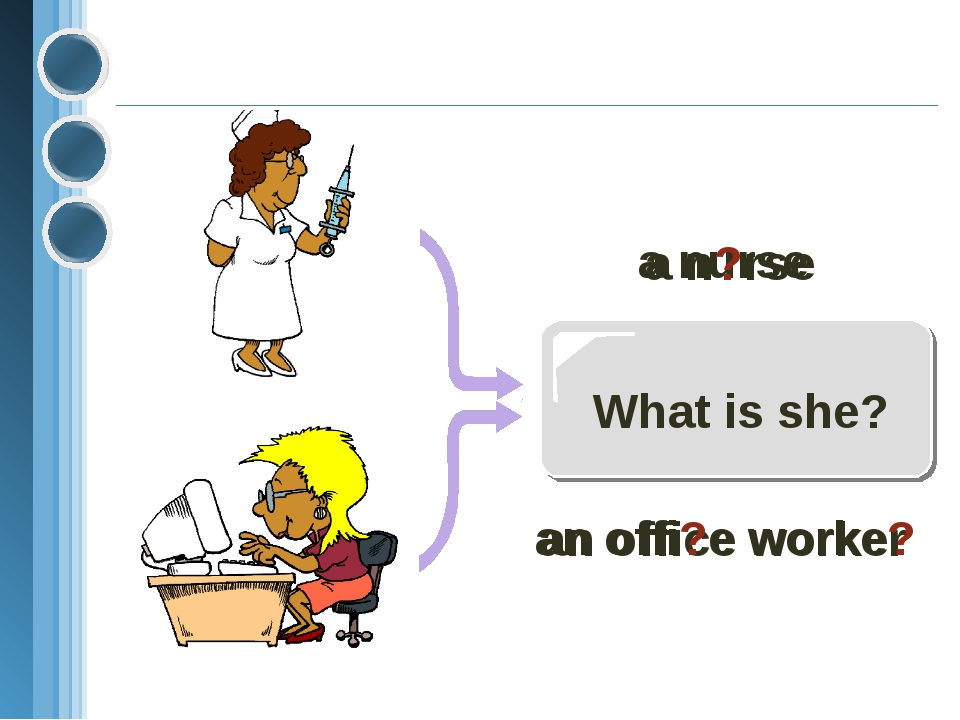 What is she? a nurse a n?rse an office worker an offi?e worke?