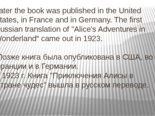 Later the book was published in the United States, in France and in Germany.