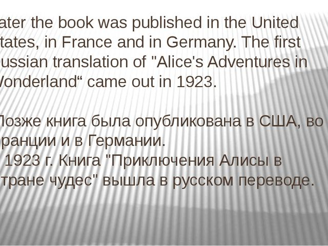 Later the book was published in the United States, in France and in Germany....
