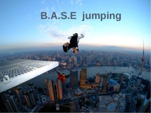 B.A.S.E jumping