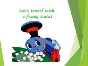 Let's travel with a funny train!