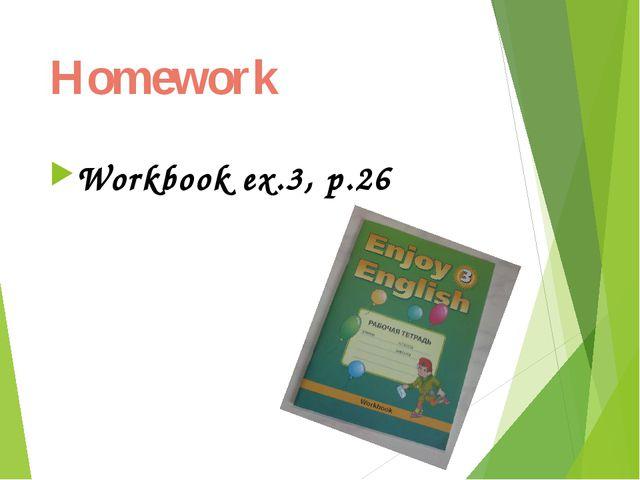 Homework Workbook ex.3, p.26