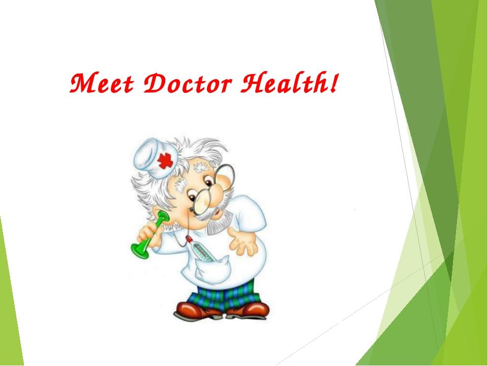 Meet Doctor Health!