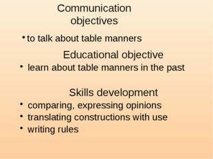Educational objective learn about table manners in the past Skills developme