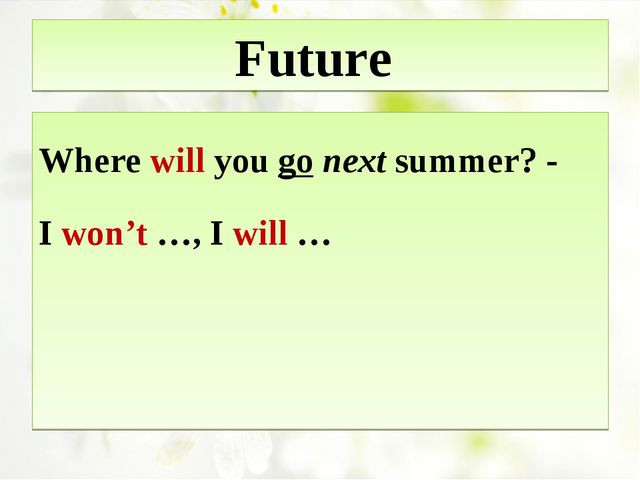 Future Where will you go next summer? - I won't …, I will …