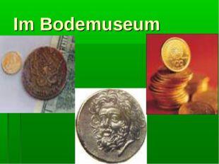 Im Bodemuseum