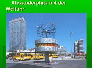 Alexanderplatz mit der Weltuhr
