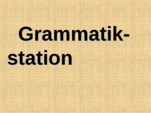 Grammatik- station