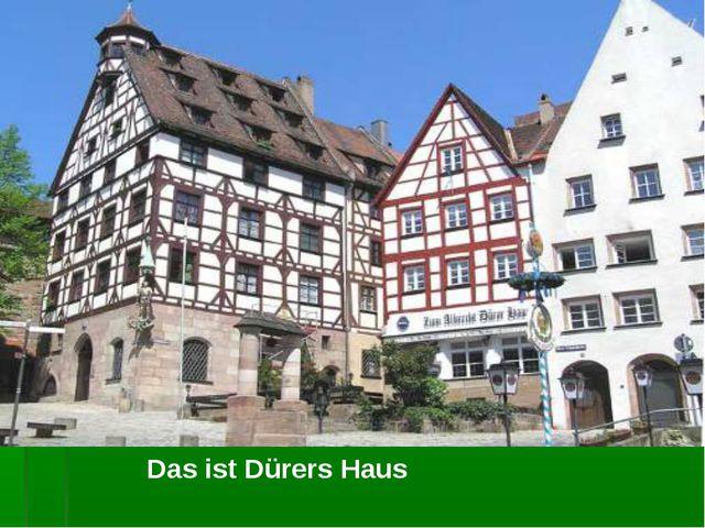 Das ist Dürers Haus