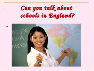 Сan you talk about schools in England? .