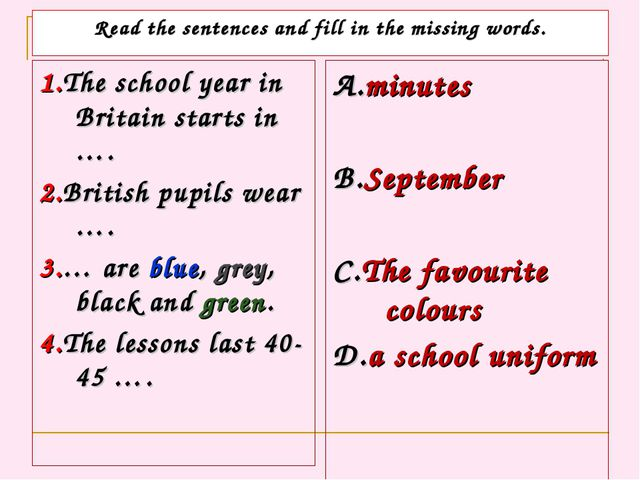 Read the sentences and fill in the missing words. 1.The school year in Britai...