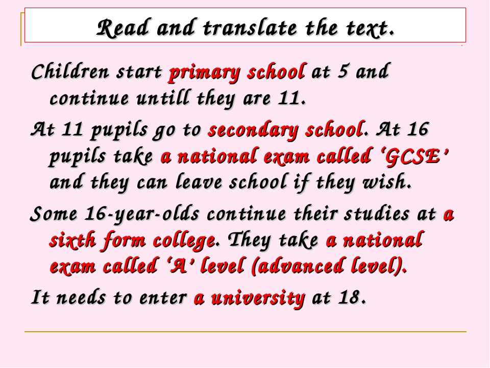 Read and translate the text. Children start primary school at 5 and continue...