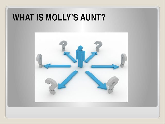 WHAT IS MOLLY'S AUNT?