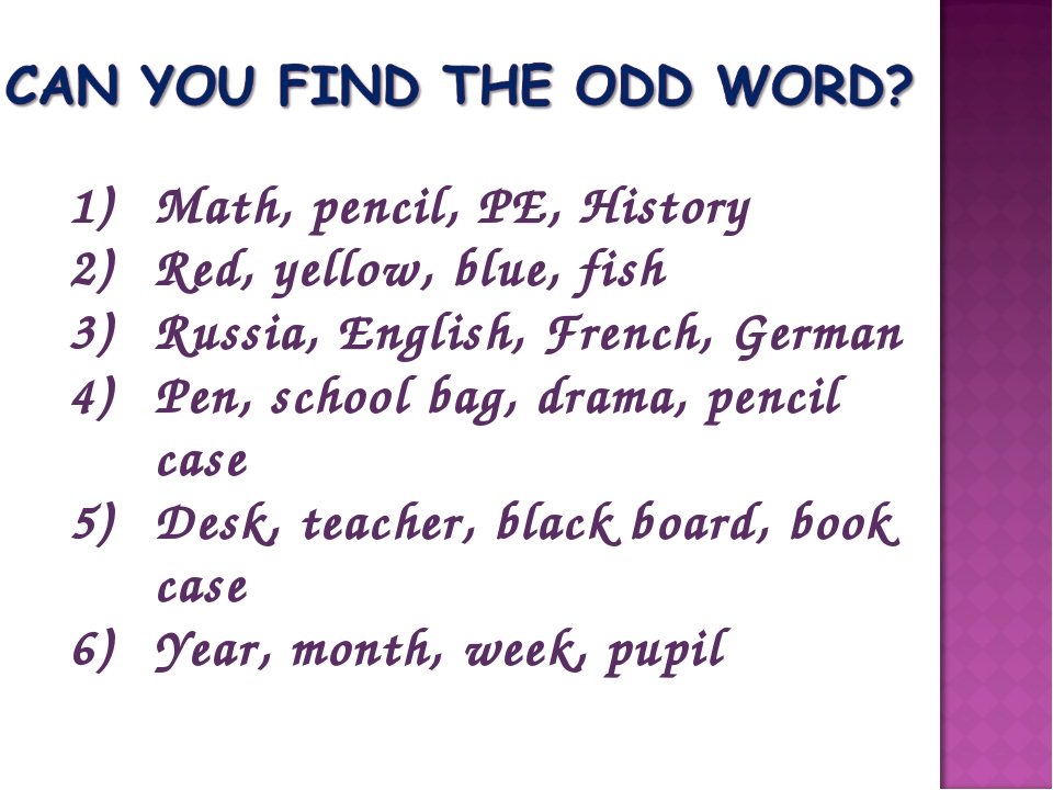Math, pencil, PE, History Red, yellow, blue, fish Russia, English, French, Ge...