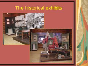 The historical exhibits