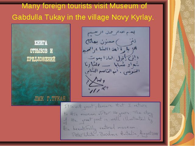 Many foreign tourists visit Museum of Gabdulla Tukay in the village Novy Kyrl...