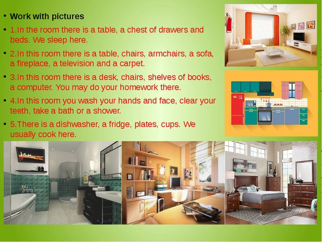 Work with pictures 1.In the room there is a table, a chest of drawers and bed...