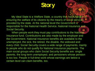 Story My Ideal State is a Welfare State, a country that has a system of ensur