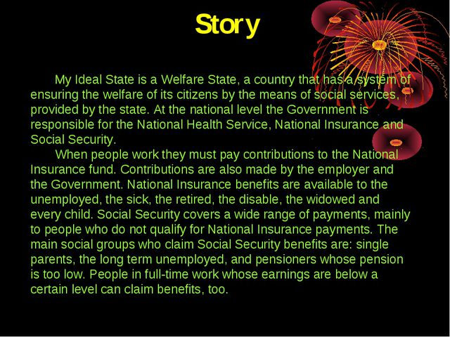 Story My Ideal State is a Welfare State, a country that has a system of ensur...