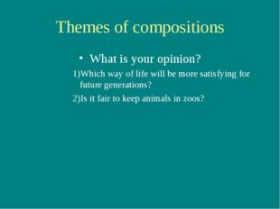 Themes of compositions What is your opinion? Which way of life will be more s