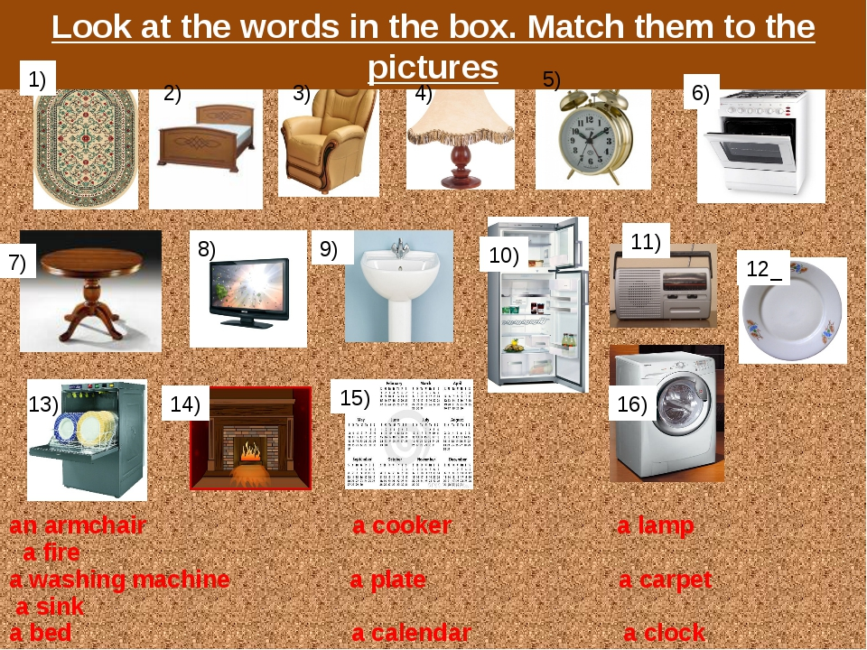 Look at the words in the box. Match them to the pictures 1) 2) 3) 4) 5) 6) 7)...