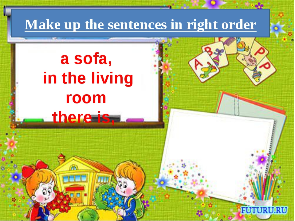 Make up the sentences in right order a sofa, in the living room there is,