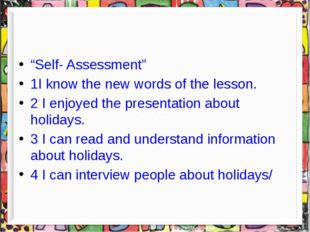 """""""Self- Assessment"""" 1I know the new words of the lesson. 2 I enjoyed the pres"""