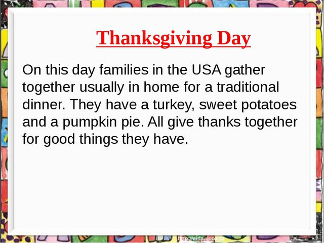 Thanksgiving Day On this day families in the USA gather together usually in...