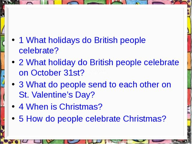 1 What holidays do British people celebrate? 2 What holiday do British peopl...