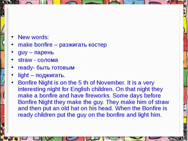 New words: make bonfire – разжигать костер guy – парень straw - солома ready...