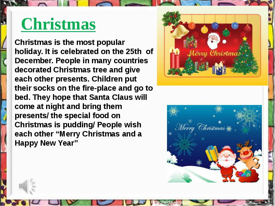 Christmas Christmas is the most popular holiday. It is celebrated on the 25t...
